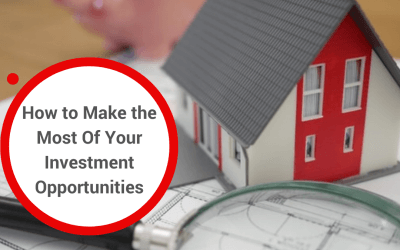 How to Make the Most Of Your Investment Opportunities