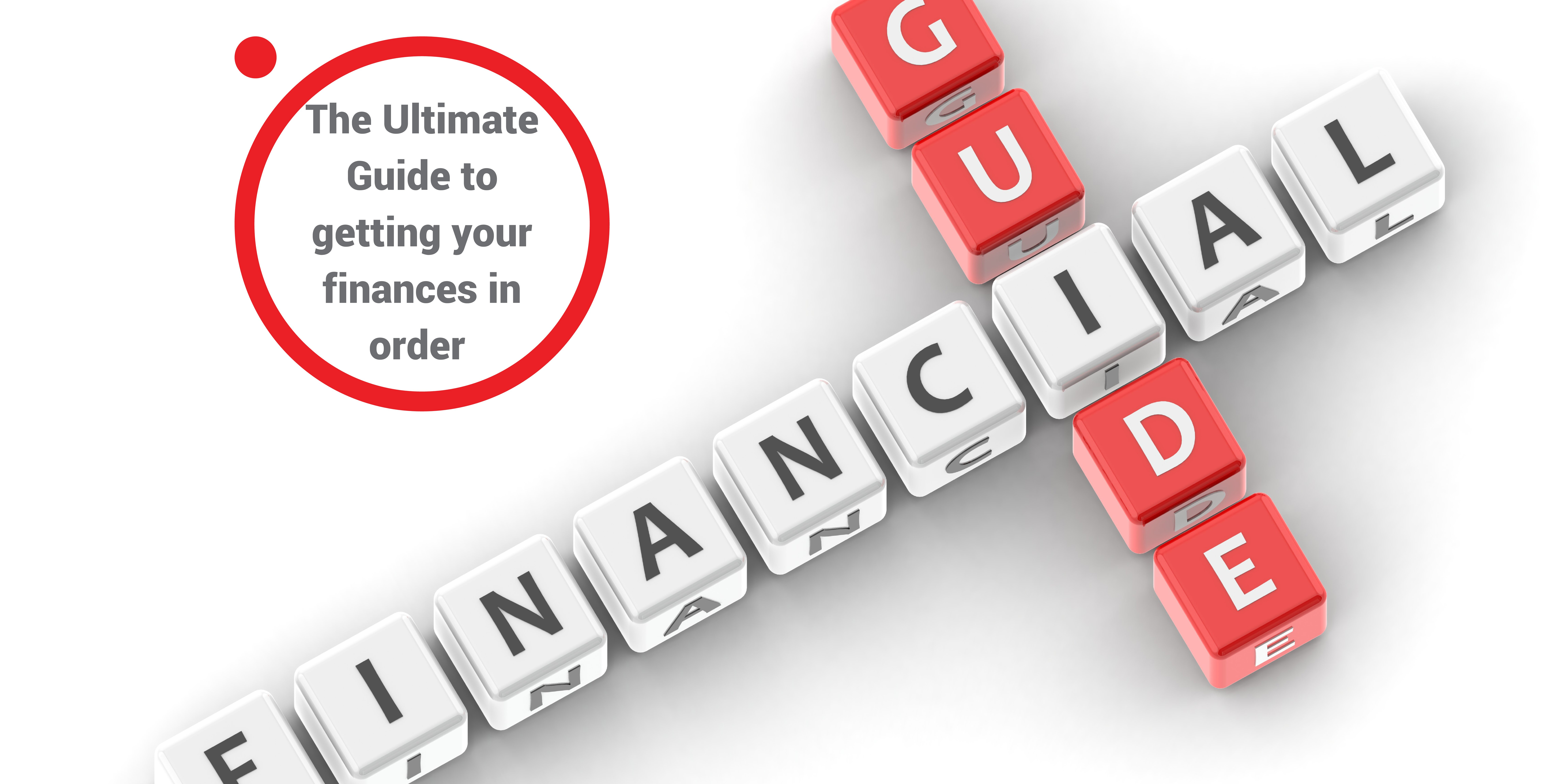 The Ultimate Guide to getting your Finances in Order