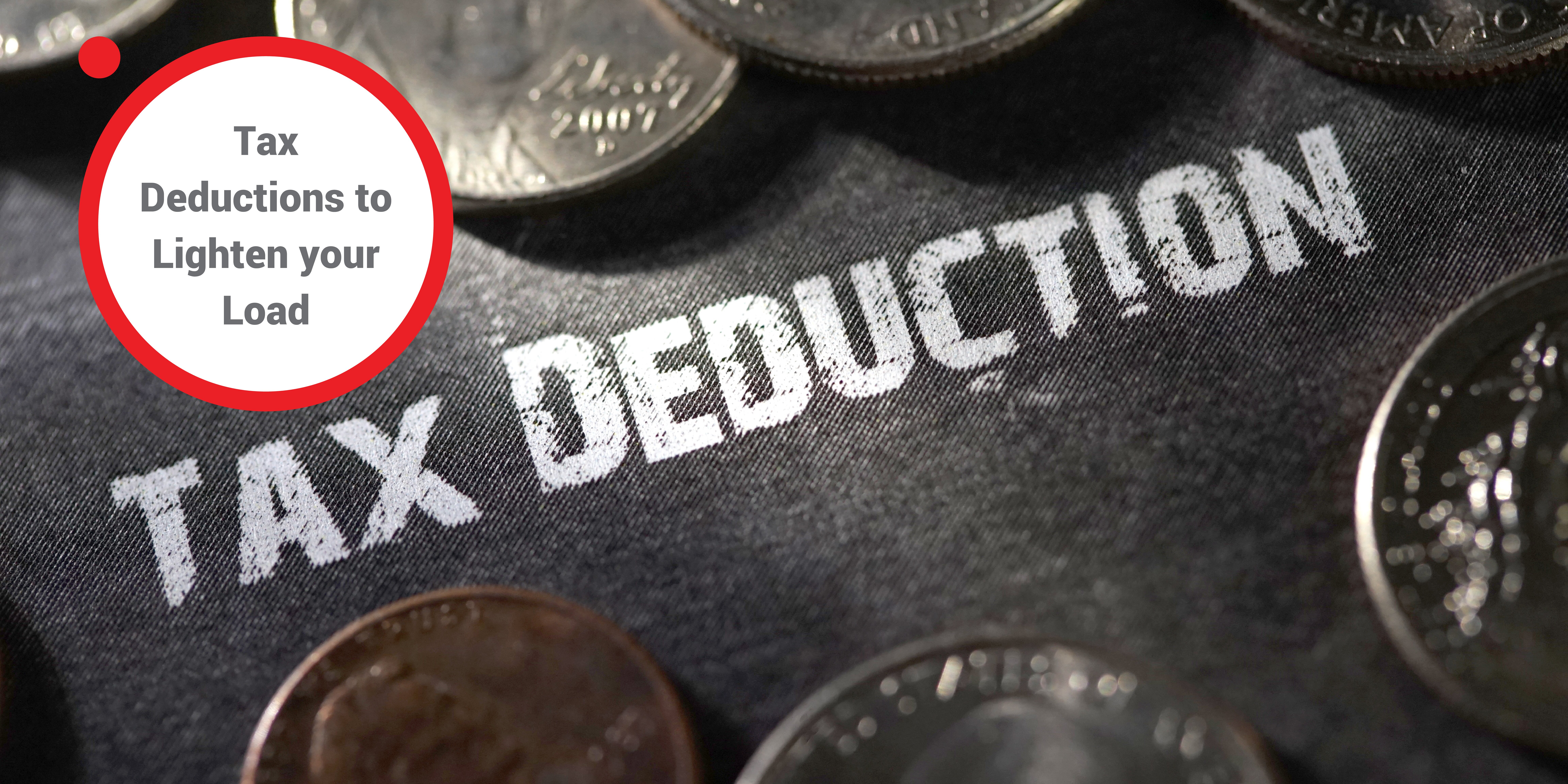 Tax Deductions to Lighten Your Load